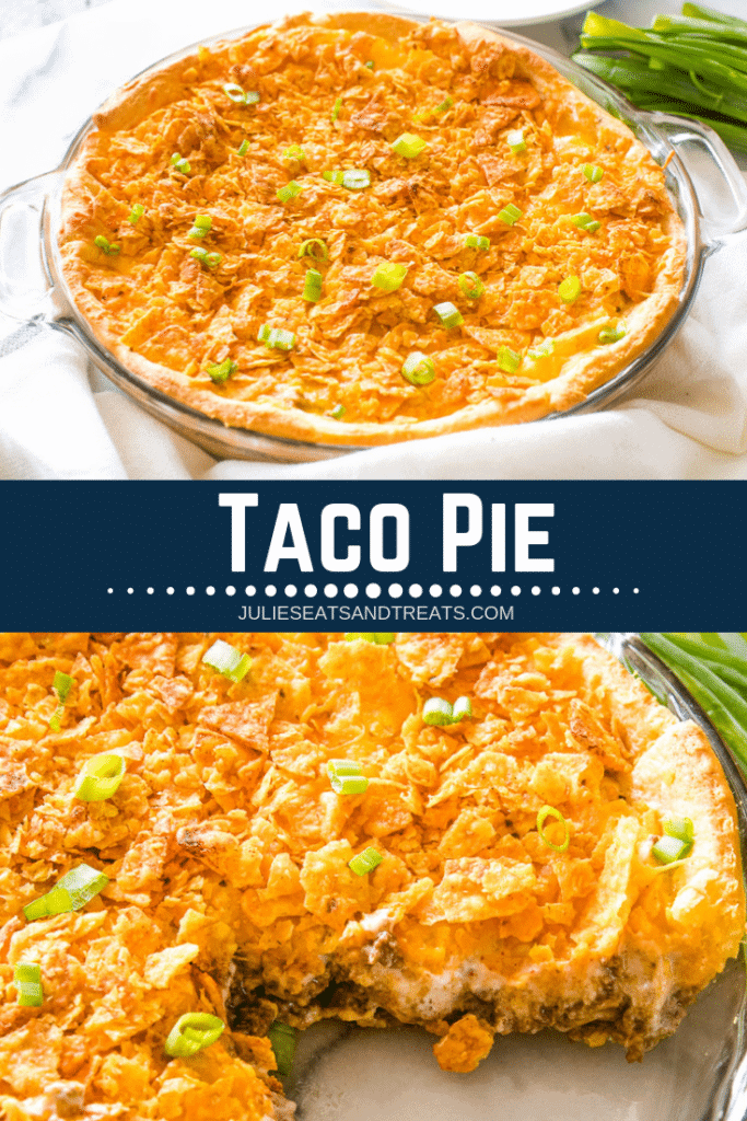 Collage with top image of a whole taco pie in a glass pie plate, middle banner with text reading taco pie, and bottom image of a taco pie with a slice missing