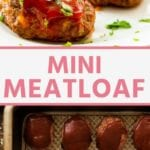 Collage with top image of three mini meatloaves on a white tray, white middle banner with pink text reading mini meatloaf, and bottom image of eight uncooked mini meatloaves in a pan