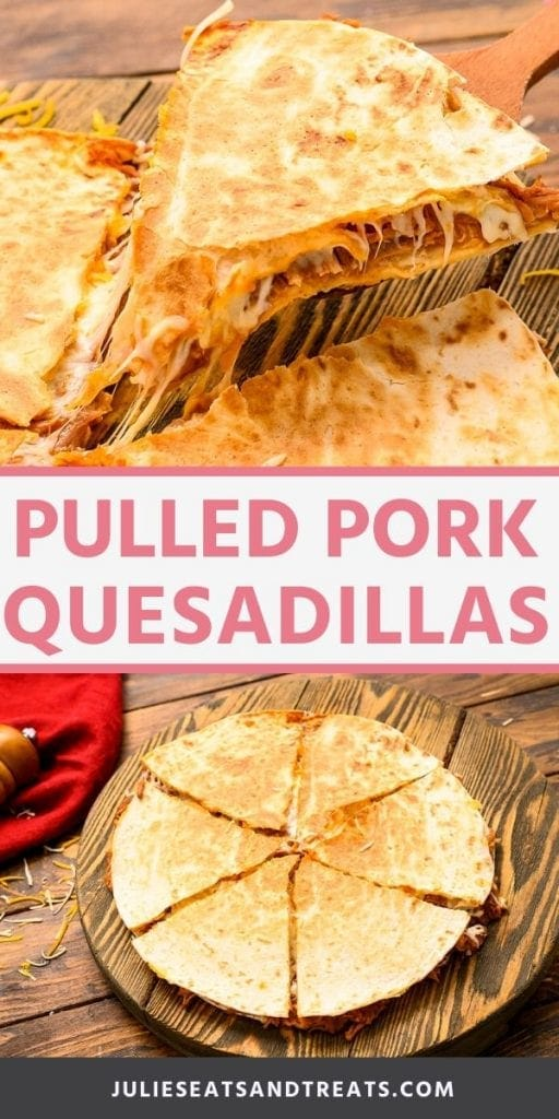 Pinterest Collage of Pulled Pork Quesadillas. Top image of a spatula picking up a slice of a quesadilla, bottom image of a quesadilla cut into six on a cutting board.