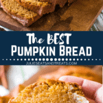 Collage with top image of a loaf of pumpkin bread half sliced on a cutting board, middle banner with text reading the best pumpkin bread, and bottom image of a slice of pumpkin bread with butter and bites taken out