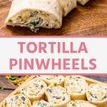 Pin Image Tortilla Pinwheels. Top image of a tortilla wrap being cut into pinwheels, bottom image of a plate with nine tortilla pinwheels on it