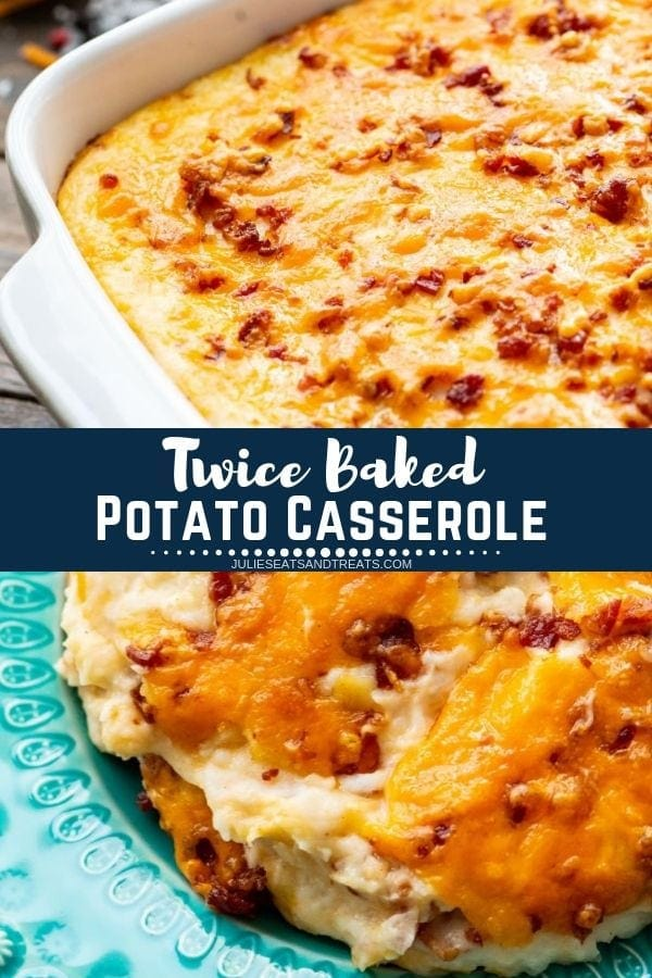 Collage with top image of twice baked potato casserole in a white baking dish, middle navy banner with white text reading twice baked potato casserole, and bottom image of a serving of casserole on a blue plate