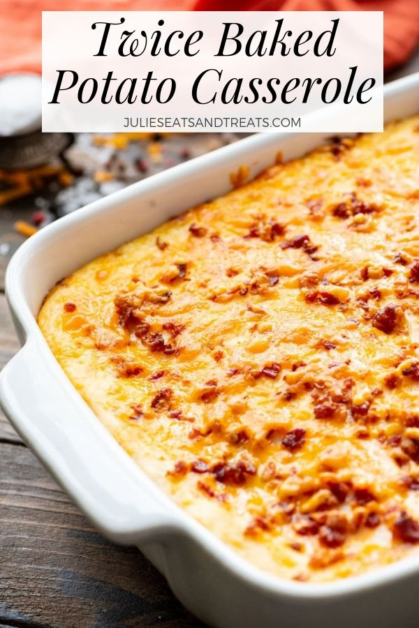 Twice baked potato casserole in a white baking dish