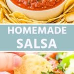 Collage with top image of a bowl of salsa surrounded by tortilla chips, middle blue banner with white text homemade salsa, and bottom image of a hand dipping a chip into salsa