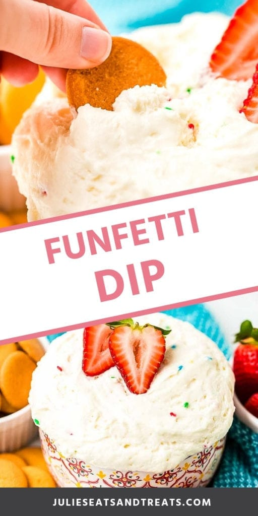 Collage with top image of a hand dipping a cookie into a bowl of funfetti dip, middle banner with pink text reading funfetti dip, and bottom image of a bowl of funfetti dip topped with strawberries
