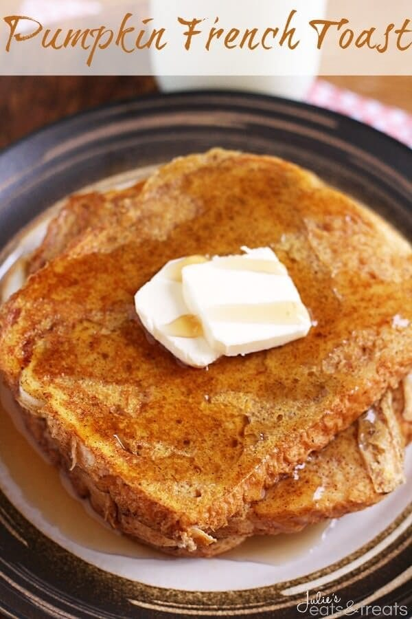 Pumpkin French Toast ~ Delicious and Easy French Toast with the Flavor of Pumpkin!