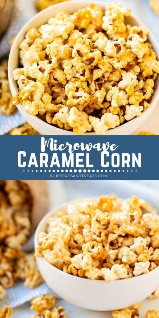 Collage with top overhead image of caramel corn, middle blue banner with white text reading microwave caramel corn, and bottom image of caramel corn in white bowl
