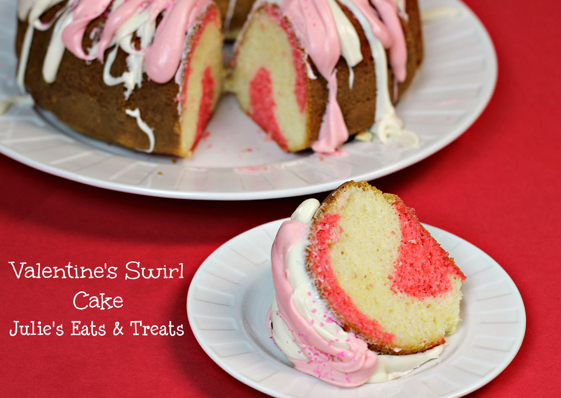 Valentine's Swirl Cake ~ Treat your Valentine's to a special treat ~ www.julieseatsandtreats.com #cake #recipe #Valentine's
