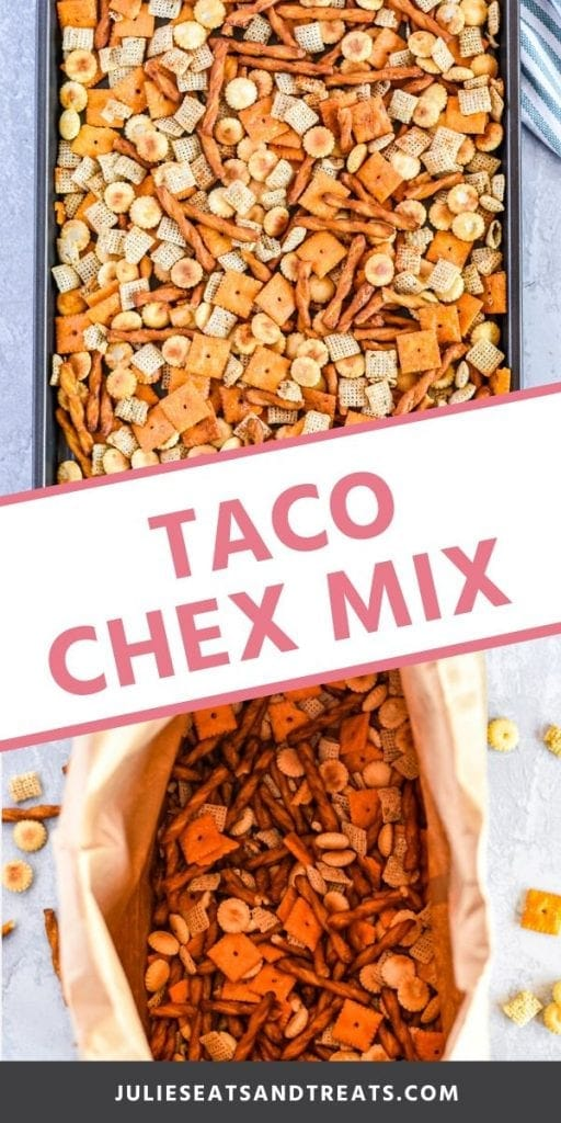 Pinterest Collage for Taco Chex Mix. Top overhead image of taco chex mix on a baking sheet, bottom image of chex mix in a bag