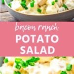 Collage with top image of bacon ranch potato salad in a white bowl, middle pink banner with white text reading bacon ranch potato salad, and bottom close up image of potato salad
