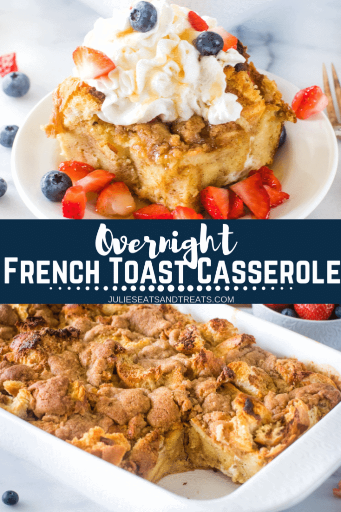 Collage with top image of a piece of french toast casserole on a plate with whipped cream and berries, middle banner saying Overnight French Toast Casserole, and bottom image of overnight french toast casserole in a white baking dish with a piece missing