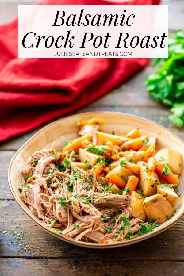Balsamic crock pot roast, carrots, and potatoes in a bowl