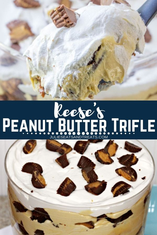 Collage with top image of a scoop of trifle on a spoon, middle banner with text reading Reese's peanut butter trifle, and bottom image of a trifle in a glass bowl