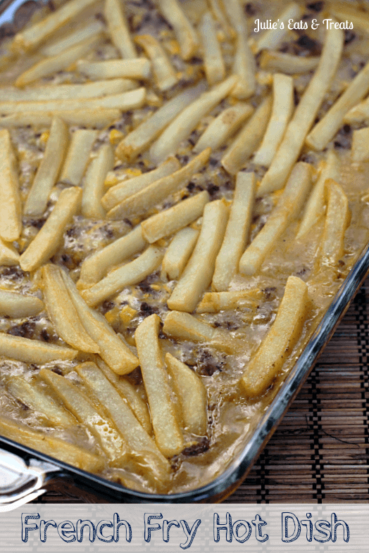 French Fry Hot Dish ~ Classic hot dish piled with hamburger, corn, cheese and french fries! via www.julieseatsandtreats.com