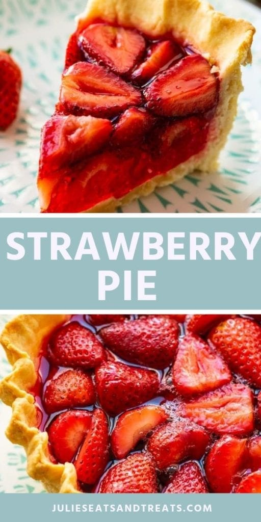 Collage with top image of a slice of strawberry pie on a plate, middle blue banner with white text reading strawberry pie, and bottom image of a whole strawberry pie