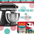 30th Birthday Party ~ KitchenAid Mixer Giveaway
