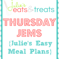 Thursday JEMs ~ Julie's Easy Meal Plans!