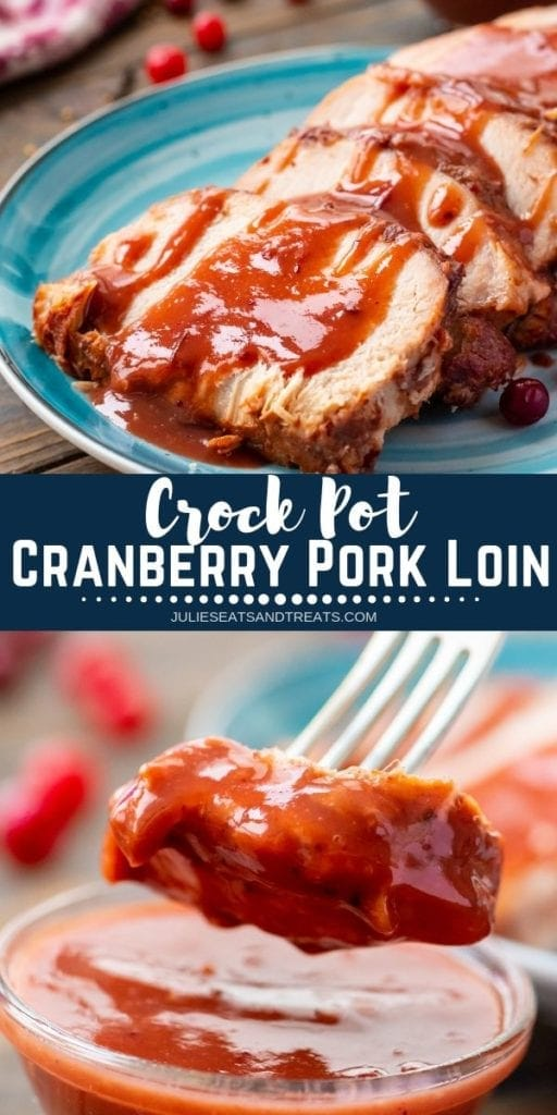 Collage with top image of pork loin slices and sauce on a blue plate, middle navy banner with white text reading crock pot cranberry pork loin, and bottom image of a bite of pork loin on a fork being dipped into sauce