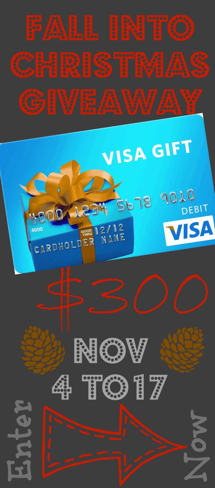 Fall Into Christmas $300 Visa Card Giveaway!