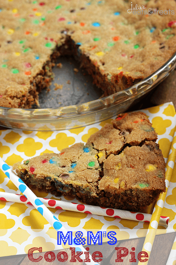 M&M's Cookie Pie ~ Soft, Chewy Cookie Loaded with M&M's!