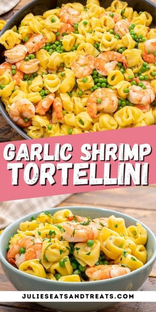 Garlic Shrimp Tortellini Pinterest Image with top photo of skillet with tortellini, text overlay of recipe name in middle and bottom of tortellini in bowl