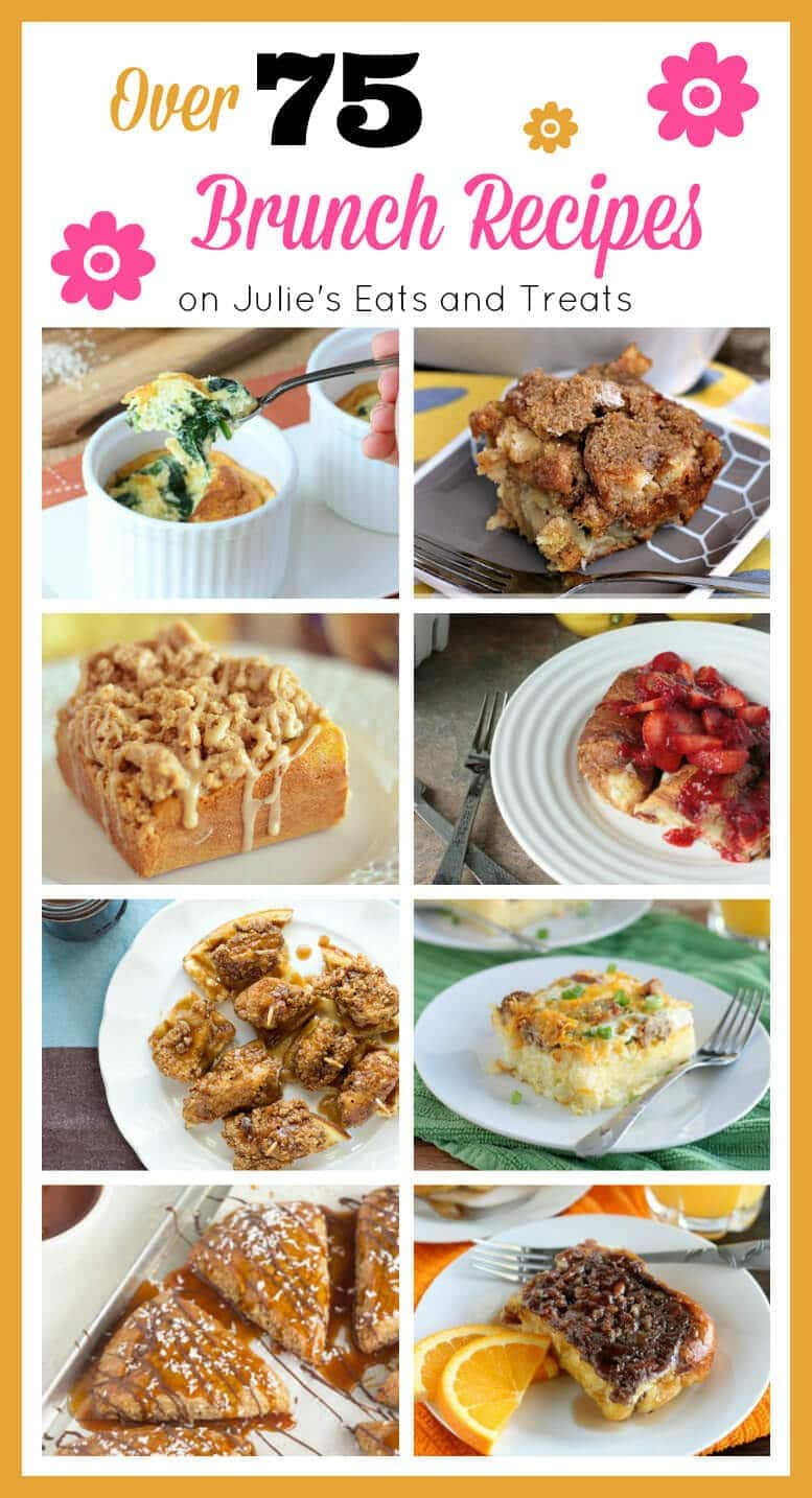 Over 75 brunch recipes, including everything from french toast to egg casseroles and everything in between!