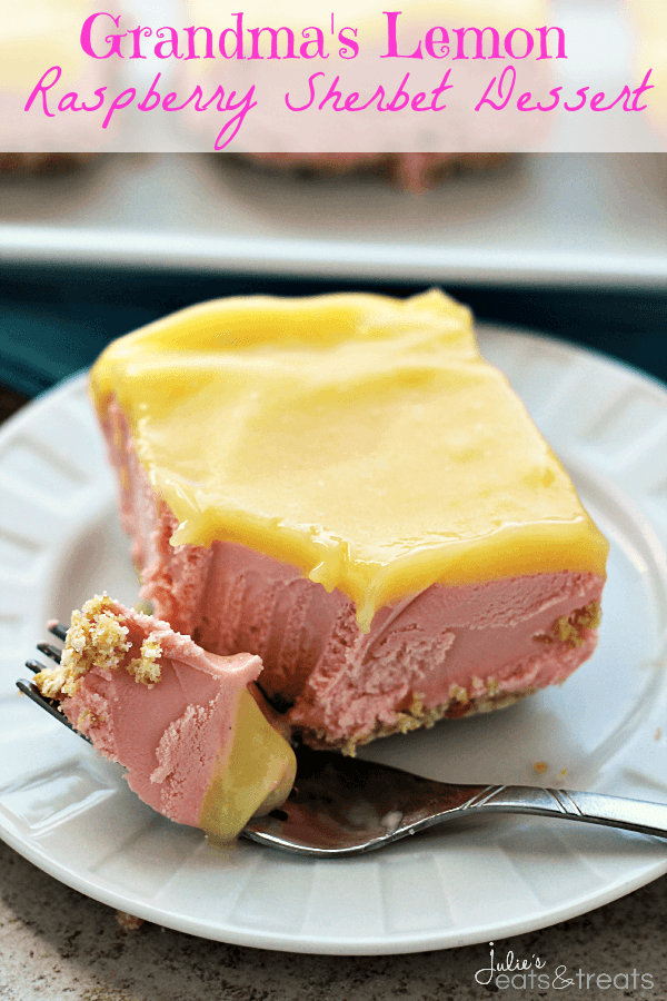 Grandma's Lemon Raspberry Sherbet Dessert ~ Salty Crust Topped with Creamy Raspberry Filling and a Tart Lemon Topping!