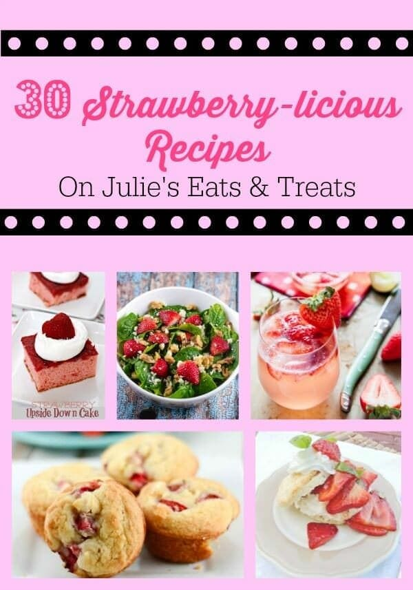 30 Strawberry-licious Recipes ~ Kick off the summer season with the best strawberry treats, beverages and savory eats!
