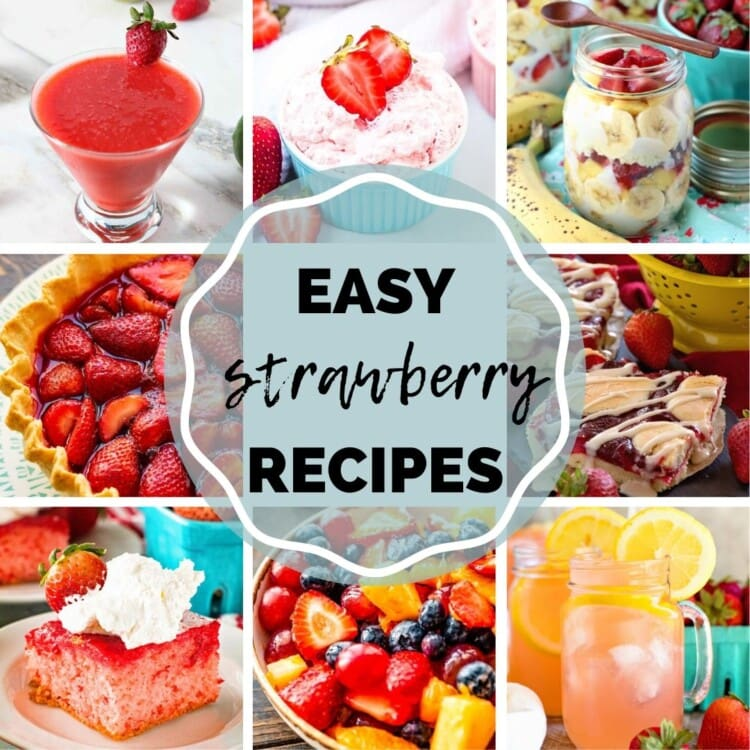 """Eight images of recipes featuring strawberries like margaritas, pie, cake, fruit salad, and more with the text """"easy strawberry recipes"""" in the enter"""