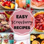 """Eight images of recipes featuring strawberries like fruit salad, cake, pie, bars, and more with the text """"easy strawberry recipes"""" in the center"""
