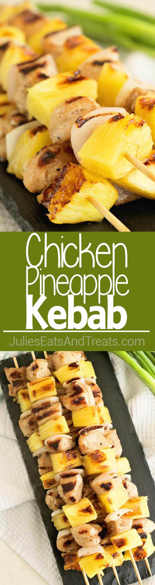 Chicken Pineapple Kebabs ~ Quick and Easy Marinated Skewrs that are the Perfect Combination of Sweet and Tangy!
