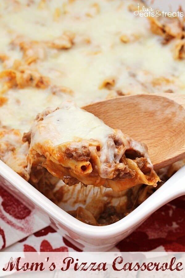 Moms Pizza Casserole ~ Family Pleasing Casserole Stuffed with Pasta, Hamburger and Pizza Sauce!