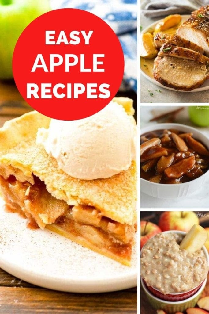 Collage with larger left image of apple pie with ice cream on top, three smaller images on the right of pork loin, cinnamon apples, and oatmeal, and a red circle in the top left corner with white text reading easy apple recipes.