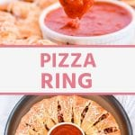 Pinterest Collage for Pizza Ring. Top image of a hand dunking a piece of pizza into marinara sauce, bottom image of a pizza ring with a bowl of marinara in the center on a pizza pan
