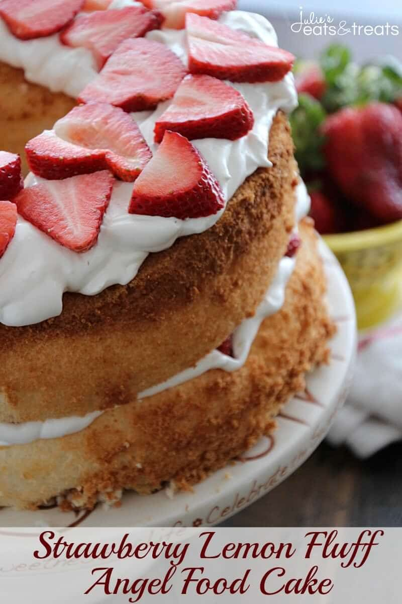 Strawberry Lemon Fluff Angel Food Cake ~ Light, Fluffy Angel Food Cake Pilled with Light & Creamy Lemon Filling and Fresh Strawberries!