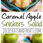 Caramel Apple Snickers Salad Recipe ~ Quick, Delicious, Fluffy Salad Recipe! Eat it for Dessert or a Side Dish! Loaded with Apples, Snickers and Drizzled with Caramel!