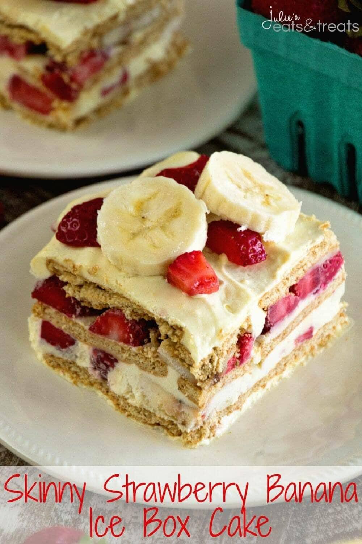 Skinny Strawberry Banana Ice Box Cake Recipe Julie S