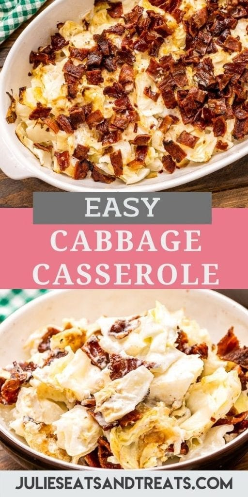 Pinterest Image for Cabbage Casserole with image of casserole in dish on top, text overlay of recipe name in middle and bottom photo showing it mixed up in a serving bowl.
