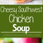 Quick and Easy Southwest Chicken Soup Perfect For Dinner
