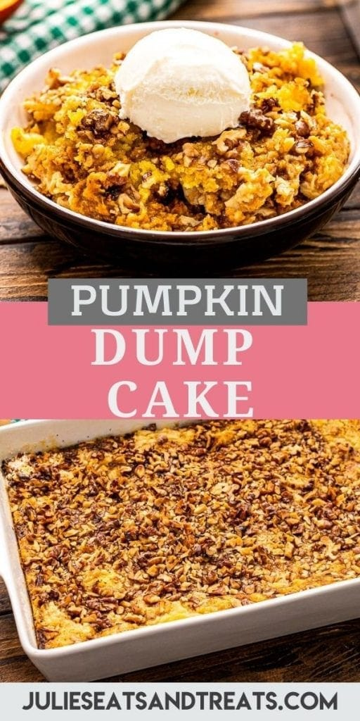 Pumpkin Dump Cake Pin Image with a photo of a bowl of pumpkin dessert with ice cream on top, text overlay of recipe name in middle and a photo of the cake in a baking dish on the bottom.