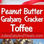 Peanut Butter Graham Cracker Toffee Recipe - Peanut butter and chocolate combine in this easy graham cracker toffee. Sweet and salty with crunchy buttery layers. No candy thermometer needed!