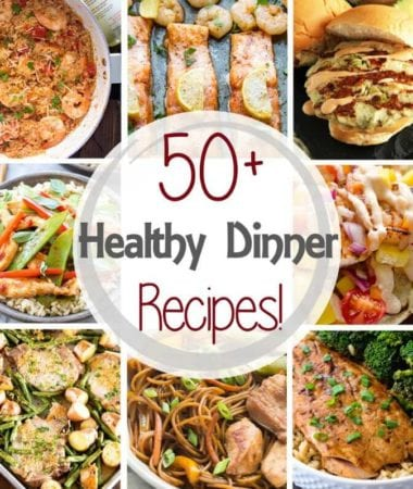 50+ Healthy Dinner Recipes in 30 Minutes or Less!! Perfect for Staying on Track with Eating Better!