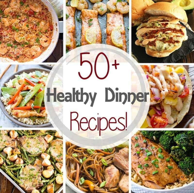 50 Healthy Dinner Recipes In 30 Minutes Or Less Perfect For Staying On