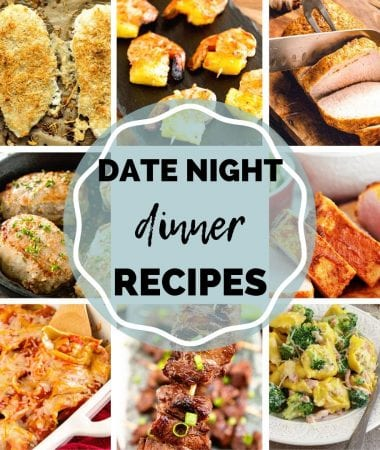 Eight pictures of dinner items including pork chops, stuffed shells, kebabs, pork loin, pasta, and more with text in the center reading date night dinner recipes