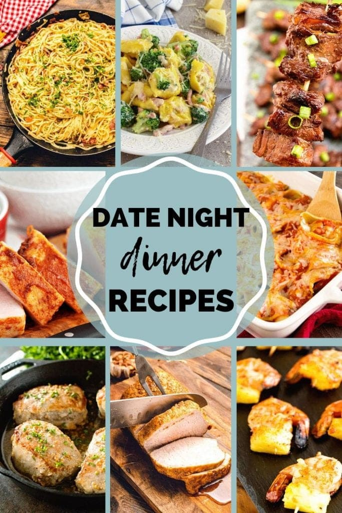 Eight images of food including pork chops, pork loin, stuffed shells, kebabs, tortellini and more with text in the center reading date night dinner recipes