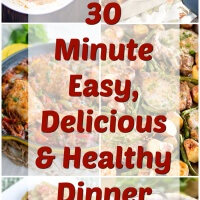 FIFTY 30 Minute Easy, Delicious & Healthy Dinner Recipes! Perfect for Staying on Track with Eating Better!