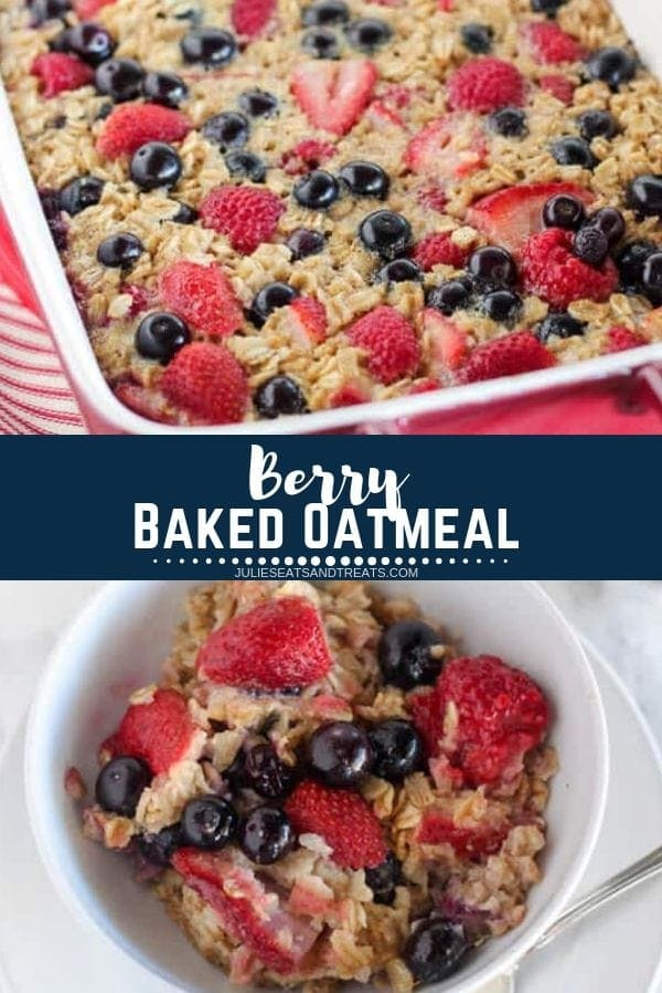 Collage with top image of berry oatmeal in a baking pan, middle navy banner with white text reading berry baked oatmeal, and bottom image of berry oatmeal in a white bowl