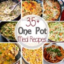 35+ One Pot Meal Recipes ~ What's not to Love about One Pot Meals? Only One Dish to get Dinner on the Table! You'll Love These One Pot Dinner Recipes that are Quick, Easy and Delicious Recipes!