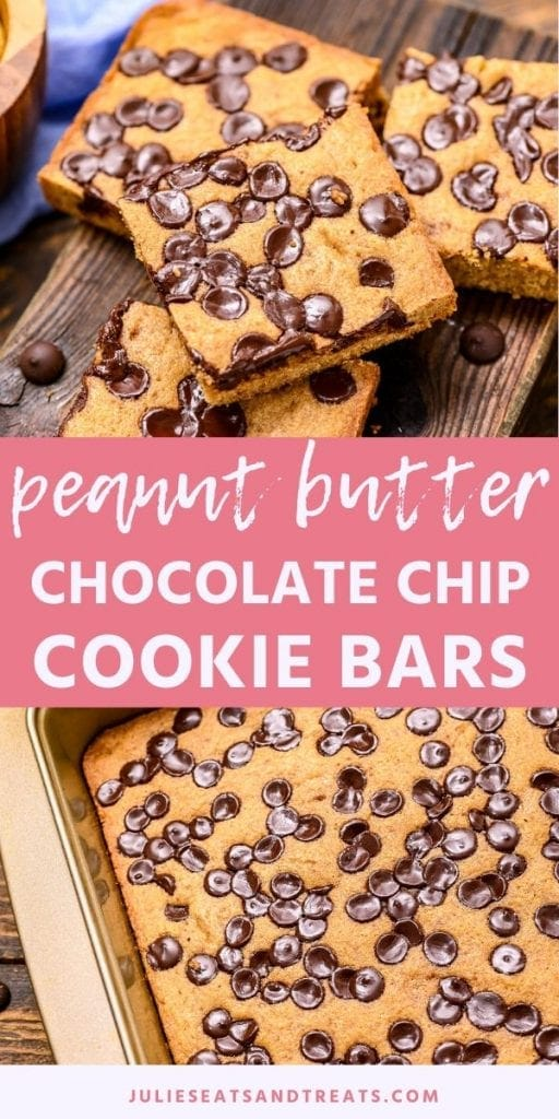 Pinterest Image for Peanut Butter Chocolate Chip Bars featuring stacked bars on top photo text in the middle with name and a pan of bars in the bottom photo