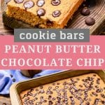 Pinterest Collage Image for Peanut Butter Chocolate Chip Bars featuring stacked bars on top photo text in the middle with name and a pan of bars in the bottom photo